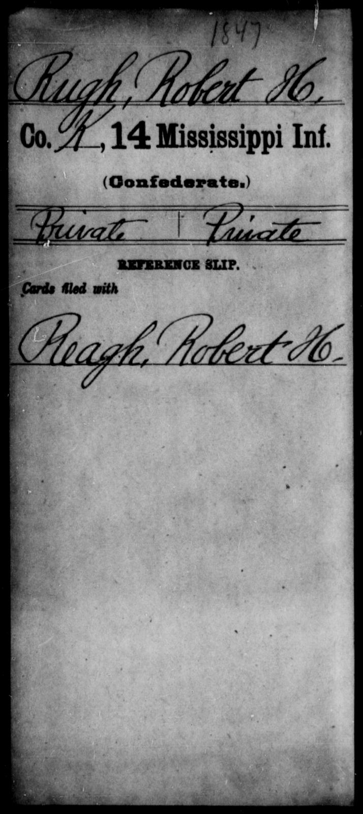 Rugh, Robert H - Age: [Blank], Year: [BLANK] - Mississippi Fourteenth Infantry, P-Sp