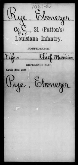 Rye, Ebenezer - Age [Blank], Year: [Blank] - Twenty-first (Patton's) Infantry, My - Sc - Louisiana