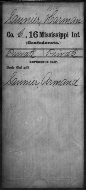 Saunier, Harman - Age: [Blank], Year: [BLANK] - Mississippi Sixteenth Infantry, A, Ro-Sn