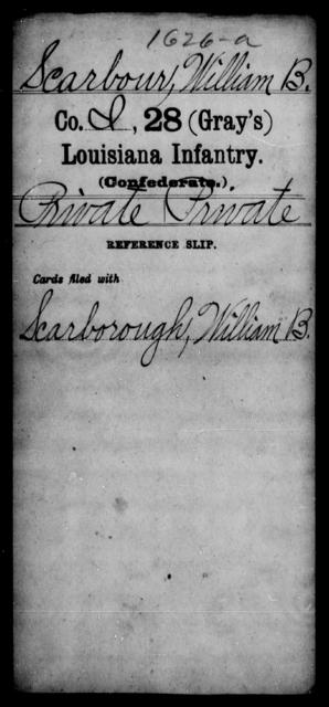 Scarbour, William B - Age [Blank], Year: [Blank] - Twenty-eighth (Gray's) Infantry, Q-V - Louisiana
