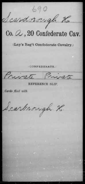 Scardorough, H - Age [Blank], Year: [Blank] - Twentieth Confederate Cavalry, N-YAND Baxter's Battalion, Confederate Cavalry - Raised Directly by the Confederate Government