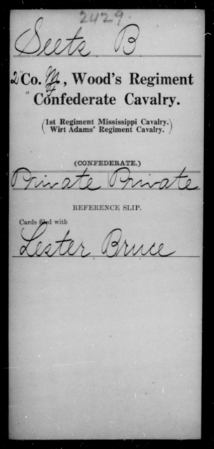 Seets, B - Age [Blank], Year: [Blank] - Wood's Regiment, Confederate Cavalry, P-Sl - Raised Directly by the Confederate Government