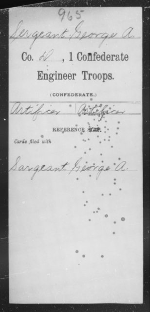 Sergeant, George A - Age [Blank], Year: [Blank] - First Confederate Engineer Troops, S-Z - Raised Directly by the Confederate Government