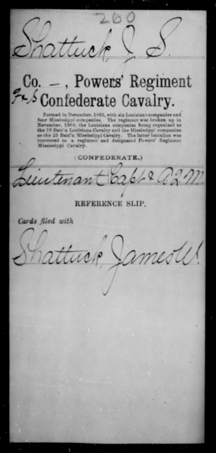 Shattuck, J S - Age [Blank], Year: [Blank] - Murchison's Battalion, Cavalry AND Powers' Regiment, Confederate Cavalry AND Capt. Raum's Co., Confederate Cavalry AND Wheeler's Scouts CSA - Raised Directly by the Confederate Government