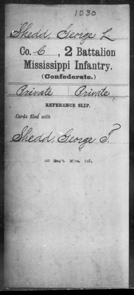 Shedd, George L - Age: [Blank], Year: [BLANK] - Mississippi Second Battalion, Infantry, R-Z AND Second (Davidson's) Infantry (Army of 10,000), A-O