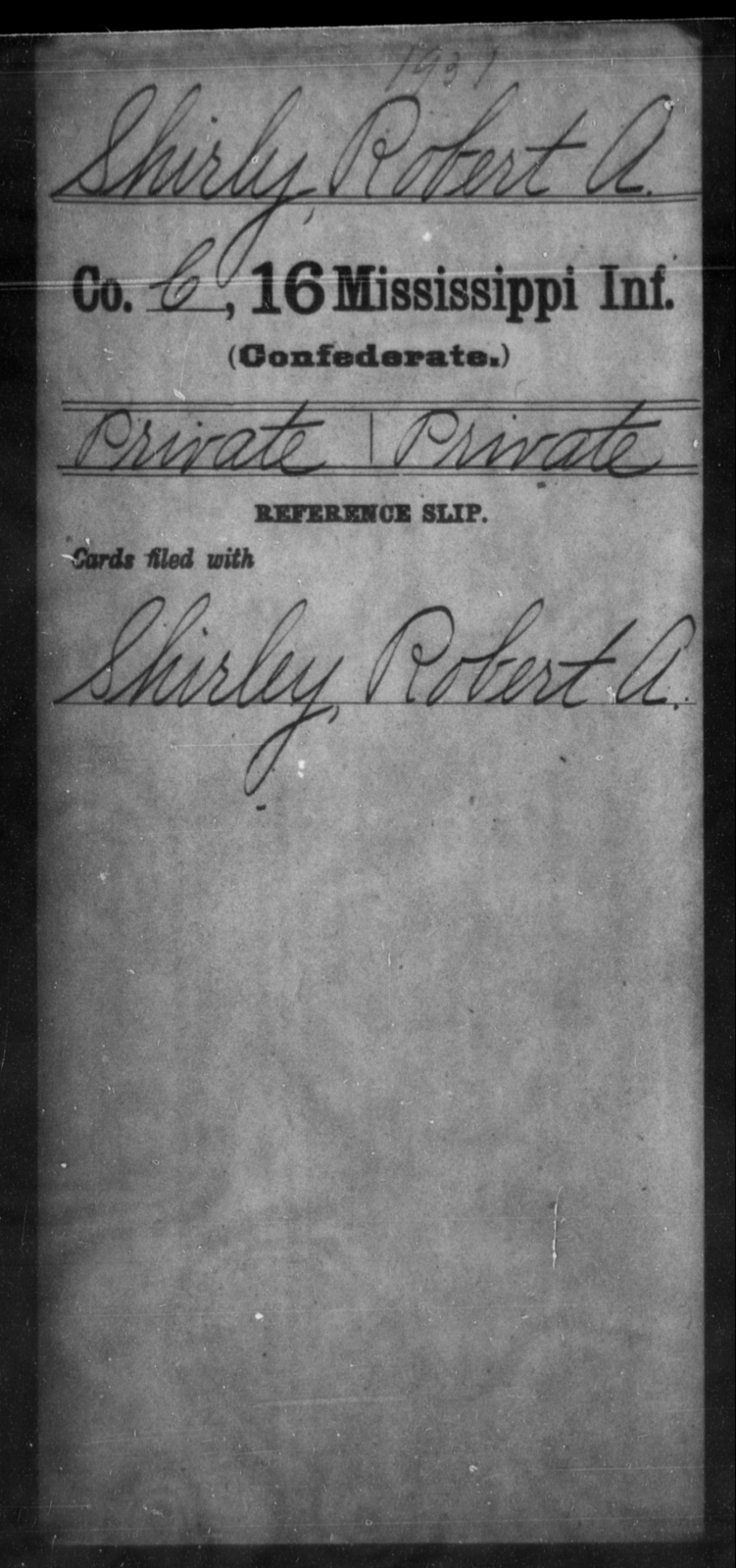 Shirly, Robert A - Age: [Blank], Year: [BLANK] - Mississippi Sixteenth Infantry, A, Ro-Sn