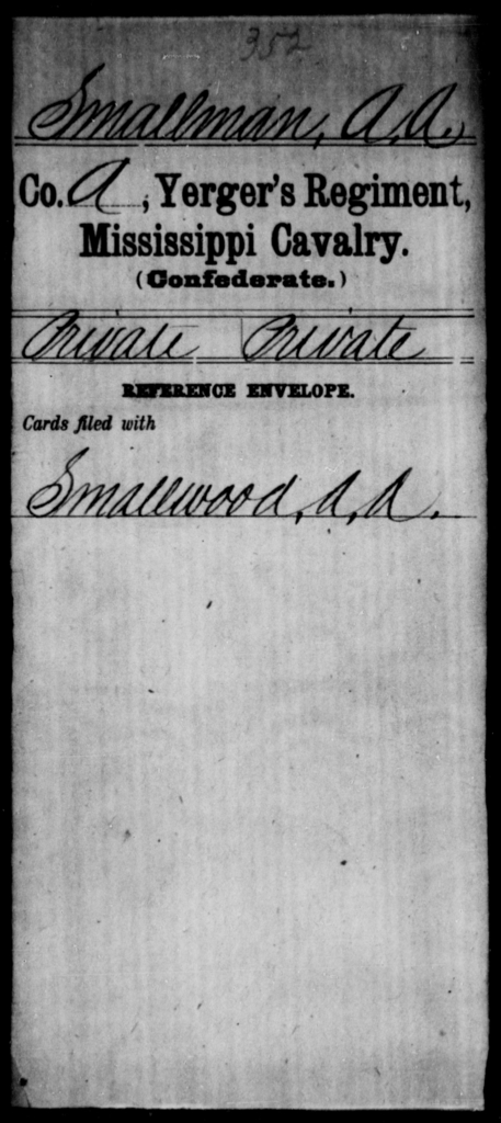 Smallman, A A - Age: [Blank], Year: 1865 - Mississippi Street's Battalion, Cavalry AND Stabb's Battalion, State Cavalry AND Terrell's Unattached Co., Cavalry AND Capt. Vivion's Co., Cavalry AND William's Co., Cavalry AND Capt. Wilson's Co., Cavalry AND Capt. Wilson's Independent Co., Mounted Men (Neshoba Rangers) AND Yerger' s Regiment, Cavalry
