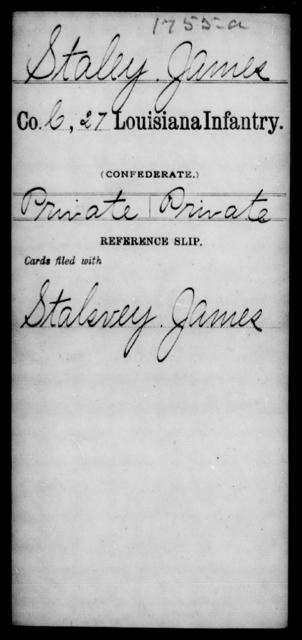 Staley, James - Age [Blank], Year: [Blank] - Twenty-seventh Infantry, Sp - Z - Louisiana