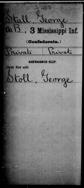 Stall, George - Age: [Blank], Year: [BLANK] - Mississippi Third Infantry, St-Z AND Third Infantry (Army of 10,000)