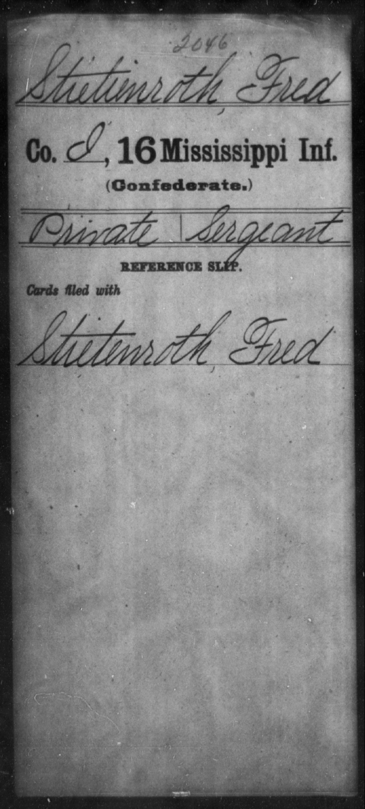 Stietienroth, Fred - Age: [Blank], Year: [BLANK] - Mississippi Sixteenth Infantry, A, So-V