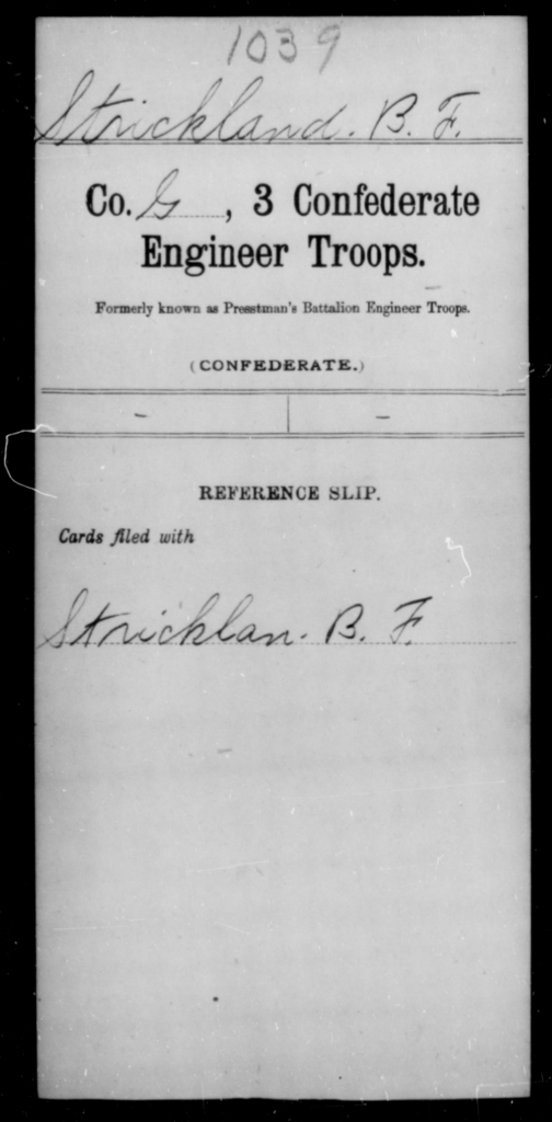 Strickland, B F - Age [Blank], Year: [Blank] - Third Confederate Engineer Troops, P-Z - Raised Directly by the Confederate Government