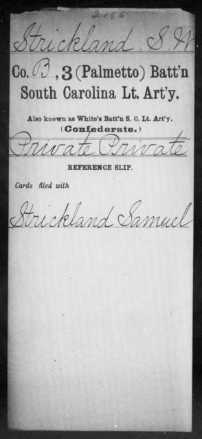Strickland, S W - Age: [Blank], Year: [BLANK] - South Carolina Third (Palmetto) Battalion, Light Artillery Po-S