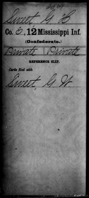 Sweet, G H - Age: [Blank], Year: [BLANK] - Mississippi Twelfth Infantry, Sl-V