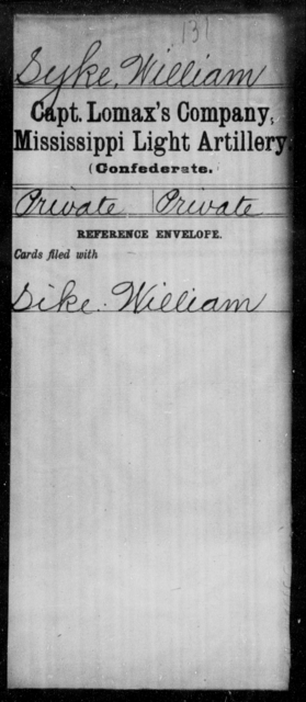 Syke, William - Age: [Blank], Year: [BLANK] - Mississippi Capt Lomax's Co., Light Artillery AND Capt Merrin's Battery, Light Artillery AND Capt. Richards' Co., Light Artillery (Madison Light Artillery), A-M