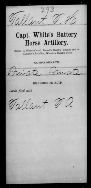 Tallant, T H - Age [Blank], Year: [Blank] - Stuart's Horse Artillery AND Capt. White's Battery, Horse Artillery - Raised Directly by the Confederate Government