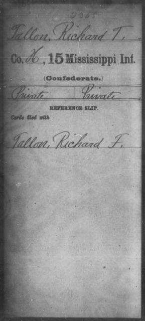 Tallon, Richard T - Age: [Blank], Year: [BLANK] - Mississippi Fifteenth Infantry, Sh-T