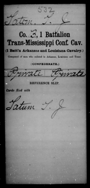 Tatein, T J - Age 16, Year: 1864 - First Battalion, Trans-Mississippi Confederate Cavalry (1st Battalion, Arkansas and Louisiana Cavalry) - Raised Directly by the Confederate Government