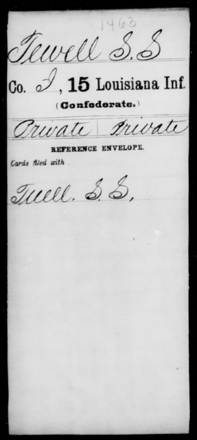 Tewell, S S - Age [Blank], Year: [Blank] - Fifteenth Infantry, So - Z AND Fifteenth (Weatherly's) Battalion, Sharp Shooters - Louisiana