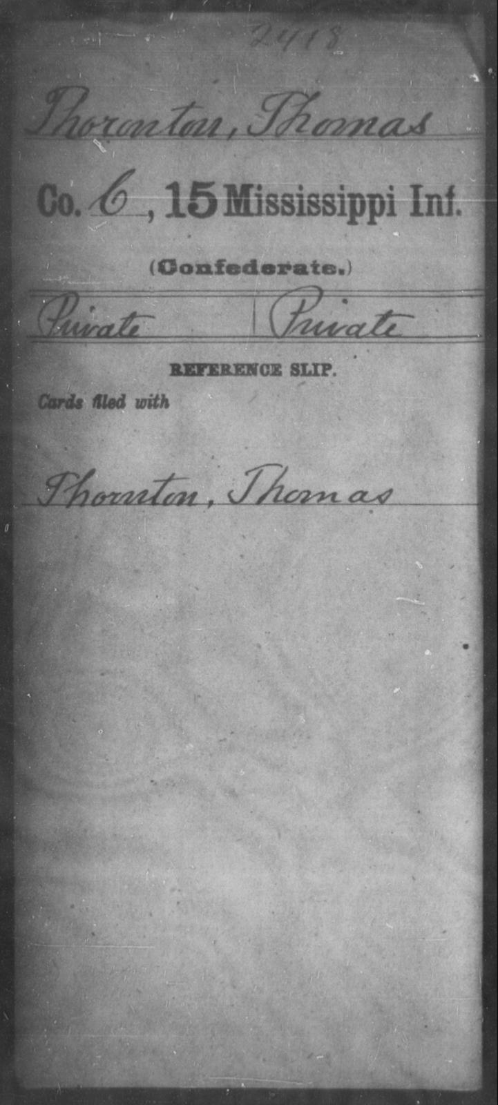 Thoronton, Thomas - Age: [Blank], Year: [BLANK] - Mississippi Fifteenth Infantry, Sh-T