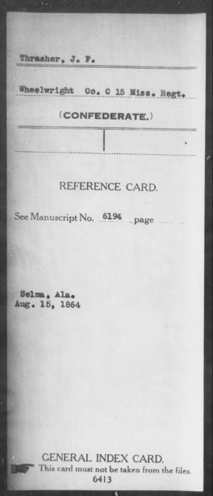Thrasher, J F - Age: [Blank], Year: [BLANK] - Mississippi Fifteenth Infantry, Sh-T