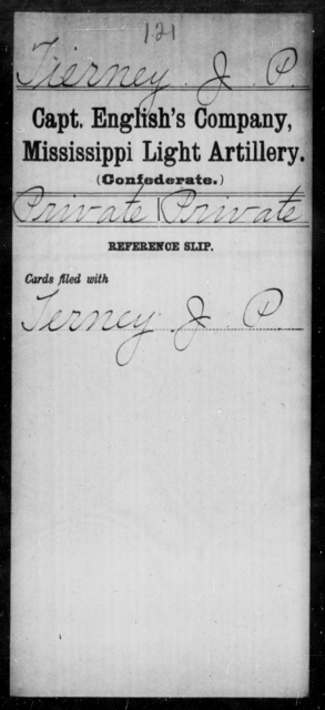 Tierney, J P - Age: [Blank], Year: [BLANK] - Mississippi Capt. Darden's CO., Light Artillery (Jefferson Artillery), M-W AND Capt. English's Co., Light Artillery AND Capt. Graves' Co., Light Artillery (Issaquena Artillery) AND Capt. Hoole's Co., Light Artillery (Hudson Battery), A-G