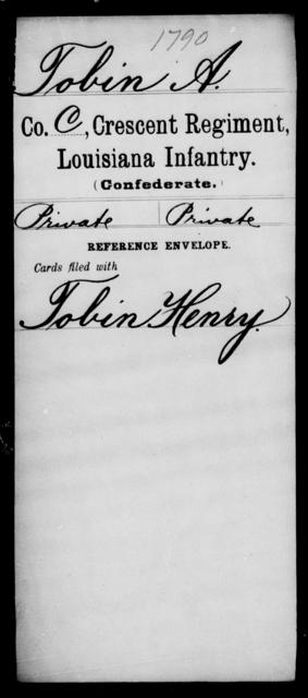 Tobin, A - Age [Blank], Year: [Blank] - Crescent Regiment, Infantry, T - Z - Louisiana