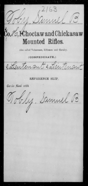 Tobly, Samuel B - Age [Blank], Year: [Blank] - First Choctaw and Chickasaw Mounted Rifles, O-Y - Raised Directly by the Confederate Government
