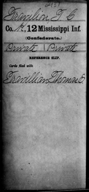 Travilion, T C - Age: [Blank], Year: [BLANK] - Mississippi Twelfth Infantry, Sl-V