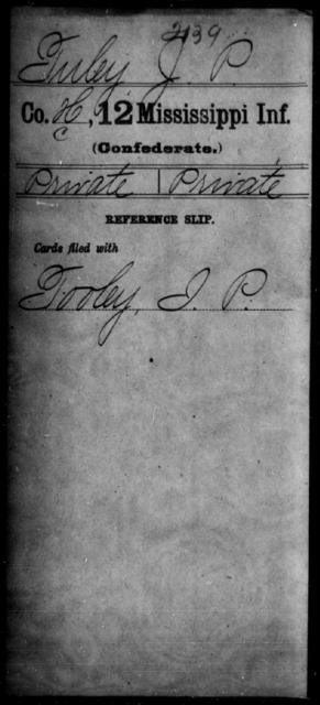 Tuley, J P - Age: [Blank], Year: [BLANK] - Mississippi Twelfth Infantry, Sl-V