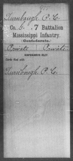 Turnbaugh, P C - Age: [Blank], Year: [BLANK] - Mississippi Seventh Battalion, Infantry, P-Y