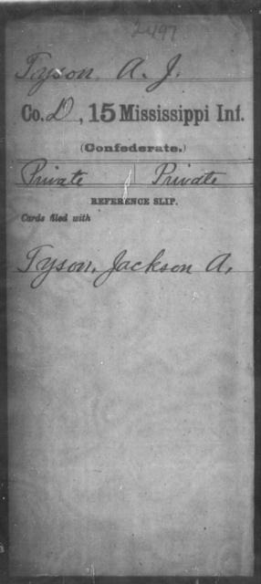 Tyson, A J - Age: [Blank], Year: [BLANK] - Mississippi Fifteenth Infantry, Sh-T