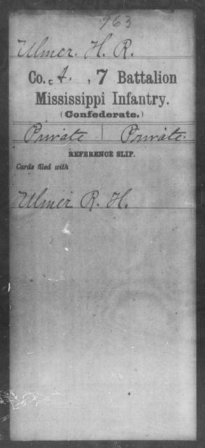 Ulmer, H R - Age: [Blank], Year: [BLANK] - Mississippi Seventh Battalion, Infantry, P-Y