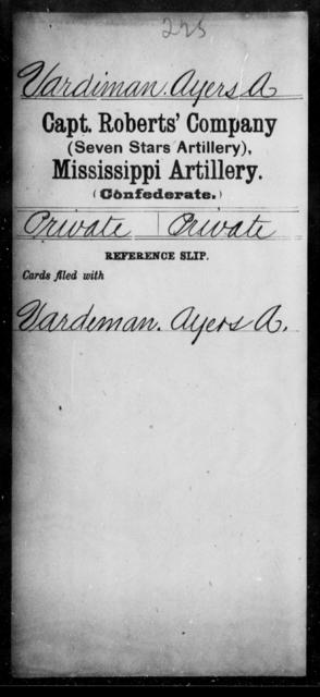 Vardiman, Ayers A - Age: [Blank], Year: [BLANK] - Mississippi Capt. Richards' Co., Light Artillery (Madison Light Artillery), N-Y AND Capt. Roberts' Co. (Seven Stars Artillery), Artillery AND Capt. Stanford's Co., Light Artillery, A-C
