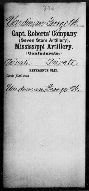Vardiman, George W - Age: [Blank], Year: [BLANK] - Mississippi Capt. Richards' Co., Light Artillery (Madison Light Artillery), N-Y AND Capt. Roberts' Co. (Seven Stars Artillery), Artillery AND Capt. Stanford's Co., Light Artillery, A-C