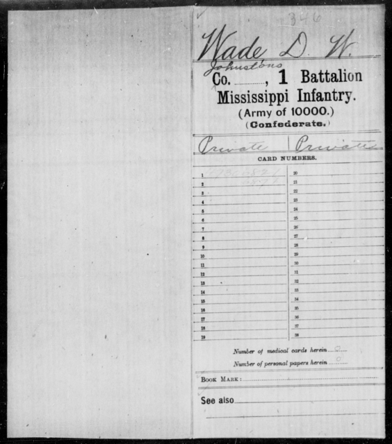 Wade, D W - Age: 35, Year: 1861 - Mississippi First (Percy's) Infantry (Army of 10,000) AND First Battalion, Infantry (Army of 10,000)