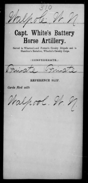 Walpole, W N - Age [Blank], Year: 1863 - Stuart's Horse Artillery AND Capt. White's Battery, Horse Artillery - Raised Directly by the Confederate Government