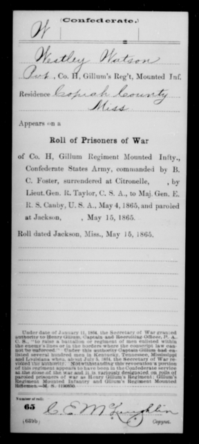 Watson, Westley - Age 46, Year: 1864 - Brush Battalion, CSA, P-W AND Lt. Cunningham's Ordnance Detachment AND Capt. Davis' Co. of Guides, CSA AND Exchanged Battalion, CSA, A-N - Raised Directly by the Confederate Government