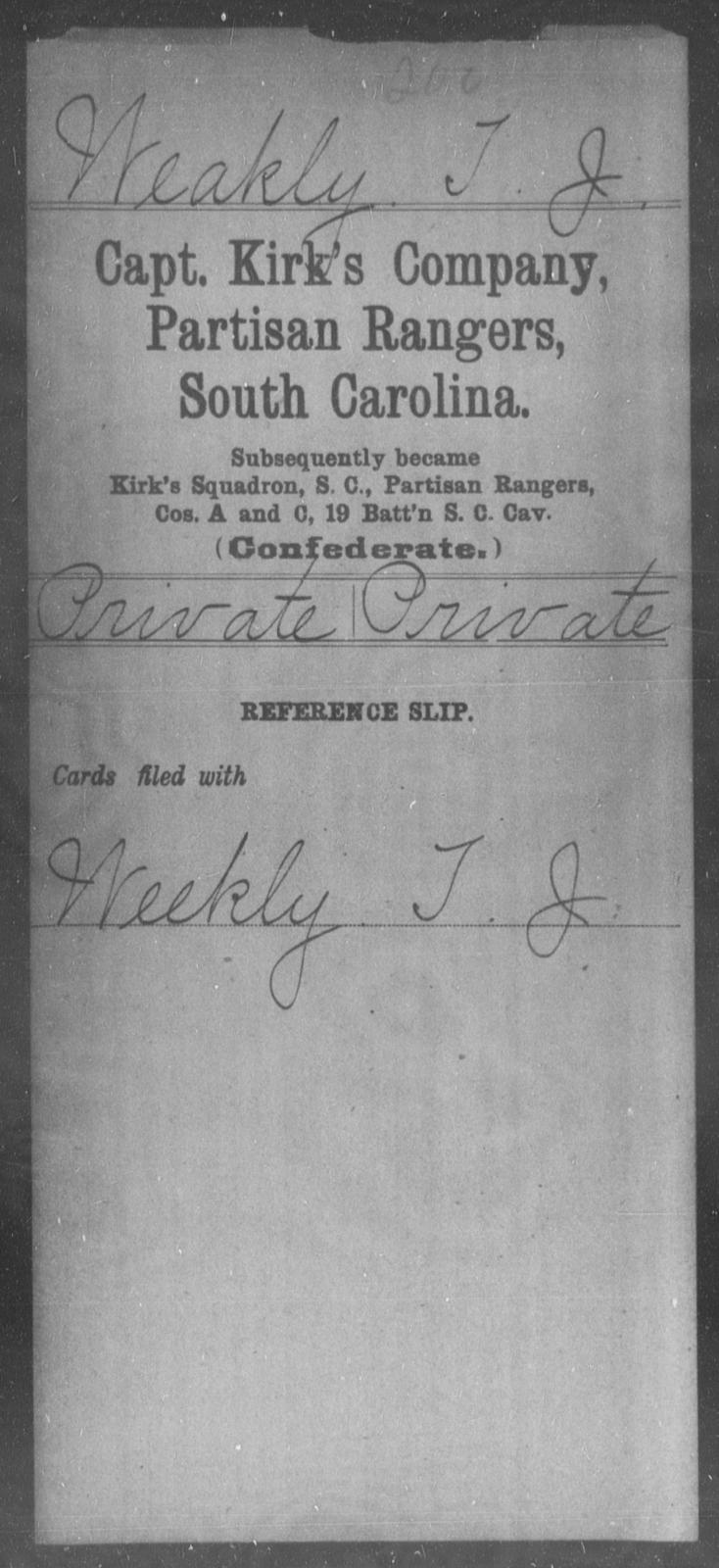 Weakly, T J - Age: [Blank], Year: [BLANK] - South Carolina Capt Kirk's Co, Partisan Rangers H-Y