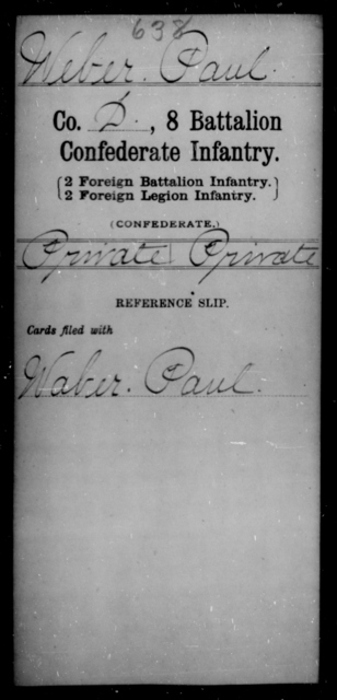 Weber, Paul - Age [Blank], Year: [Blank] - Eighth Battalion, Confederate Infantry - Raised Directly by the Confederate Government