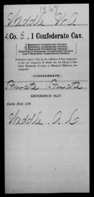 Weddle, W A - Age [Blank], Year: [Blank] - First Confederate Cavalry, U-Y AND First Confederate Regular Cavalry - Raised Directly by the Confederate Government