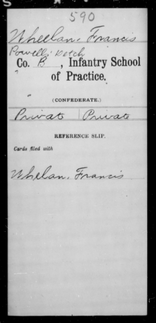 Wheelan, Francis - Age [Blank], Year: [Blank] - Bands, CSA AND Lt. Click's Co., Ordnance Scouts and Guards, CSA AND Infantry School of Practice - Raised Directly by the Confederate Government