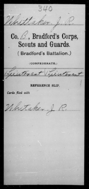 Whittaker, J R - Age [Blank], Year: [Blank] - Bailey's Consolidated Regiment of Infantry AND Bradford's Corps, Scouts and Guards - Raised Directly by the Confederate Government