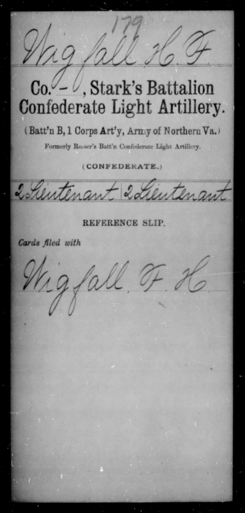 Wigfall, H F - Age [Blank], Year: [Blank] - Maj. F.W. Smith's Battalion, Confederate Heavy Artillery AND Stark's Battalion, Confederate Light Artillery - Raised Directly by the Confederate Government