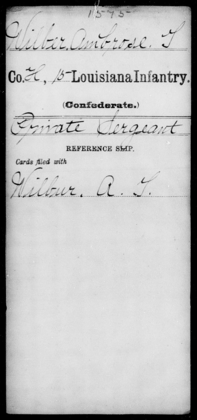 Wilber, Ambrose T - Age [Blank], Year: [Blank] - Fifteenth Infantry, So - Z AND Fifteenth (Weatherly's) Battalion, Sharp Shooters - Louisiana