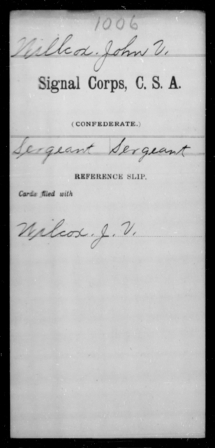 Willcox, John V - Age [Blank], Year: [Blank] - Signal Corps, CSA, T-Z - Raised Directly by the Confederate Government