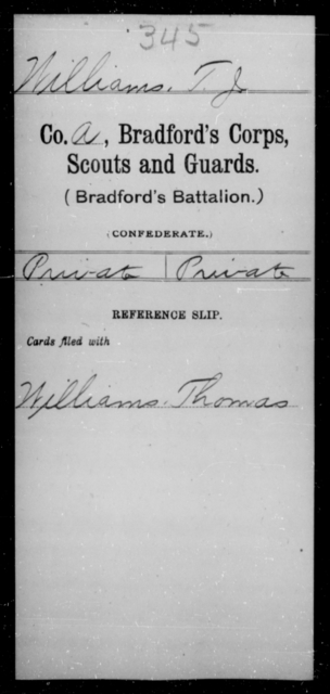 Williams, T J - Age [Blank], Year: 1865 - Bailey's Consolidated Regiment of Infantry AND Bradford's Corps, Scouts and Guards - Raised Directly by the Confederate Government