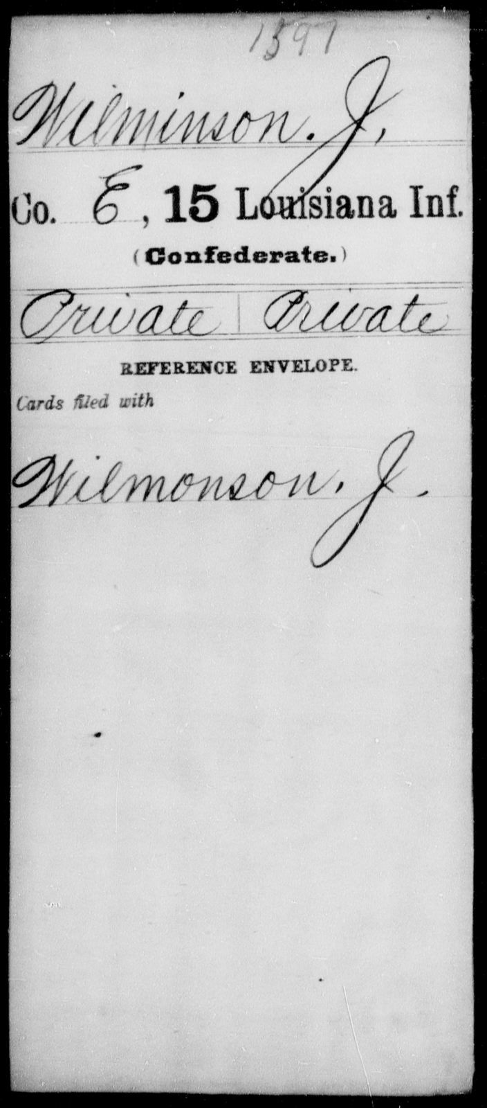 Wilminson, J - Age [Blank], Year: [Blank] - Fifteenth Infantry, So - Z AND Fifteenth (Weatherly's) Battalion, Sharp Shooters - Louisiana