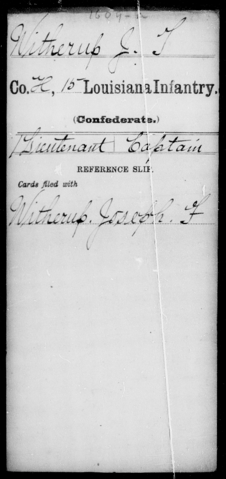 Witherup, J T - Age [Blank], Year: [Blank] - Fifteenth Infantry, So - Z AND Fifteenth (Weatherly's) Battalion, Sharp Shooters - Louisiana