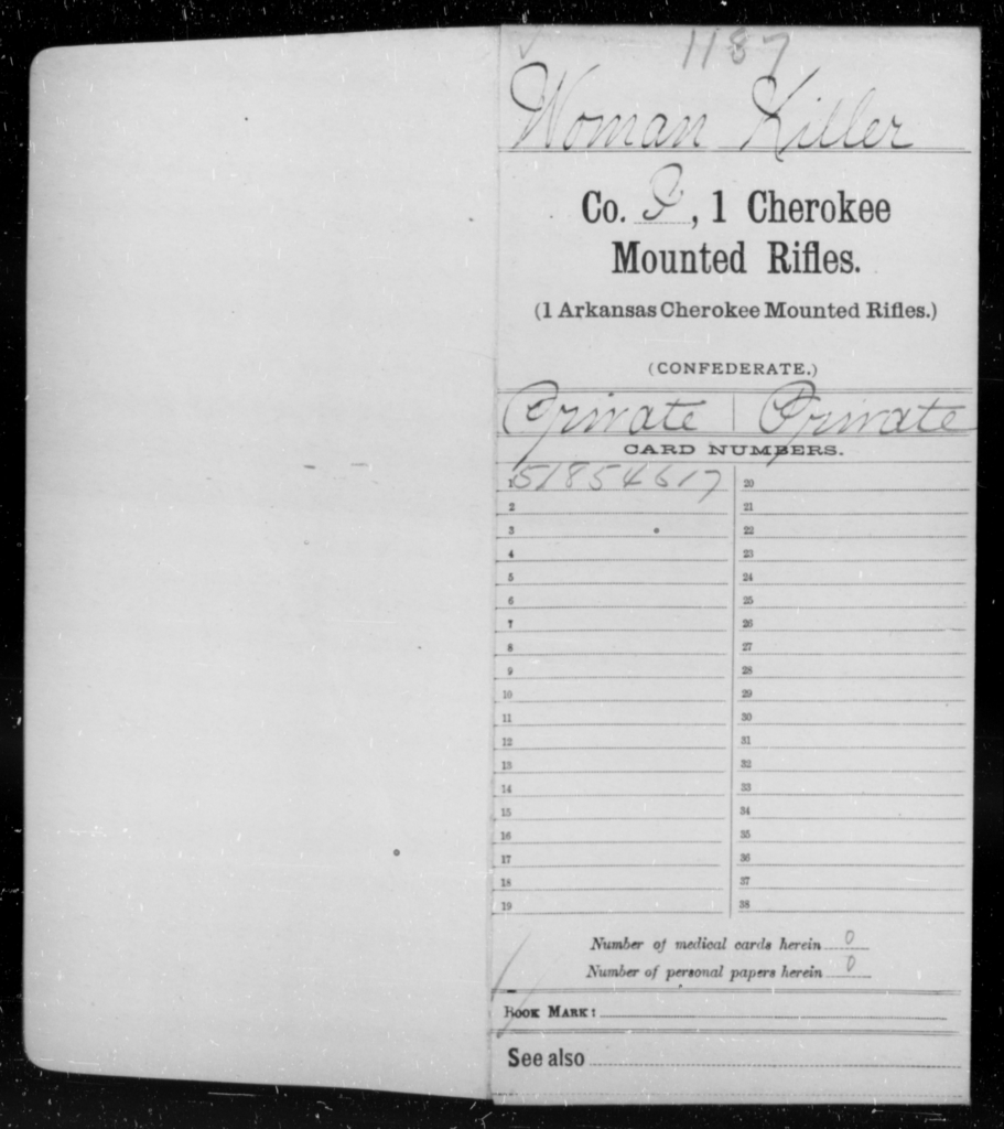 Woman, Killer - Age 20, Year: 1861 - First Cherokee Mounted Rifles, M-Y - Raised Directly by the Confederate Government
