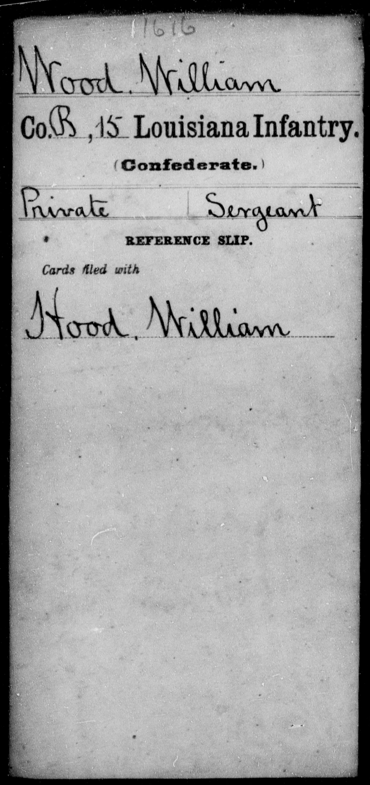 Wood, William - Age [Blank], Year: [Blank] - Fifteenth Infantry, So - Z AND Fifteenth (Weatherly's) Battalion, Sharp Shooters - Louisiana